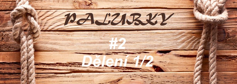 Palubky – #2 Dělení palubek 1/2