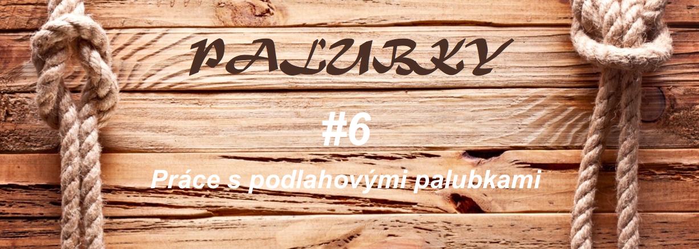 Palubky – #6 Práce s podlahovými palubkami
