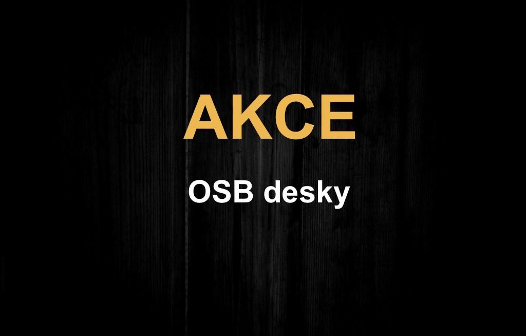 AKCE na OSB desky
