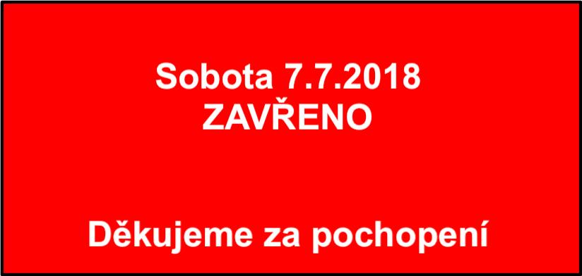 Sobota 7.7.2018 – ZAVŘENO