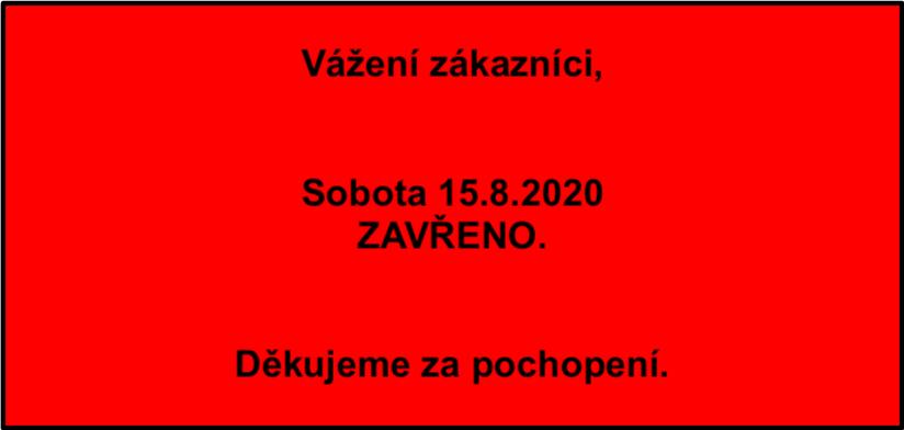 Sobota 15.8.2020 ZAVŘENO
